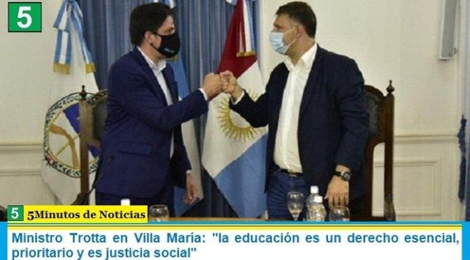 """Ministro Trotta en Villa María: """"la educación es un derecho esencial, prioritario y es justicia social"""""""
