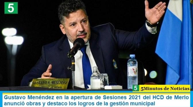 Gustavo Menéndez en la apertura de Sesiones 2021 del HCD de Merlo anunció obras y destaco los logros de la gestión municipal