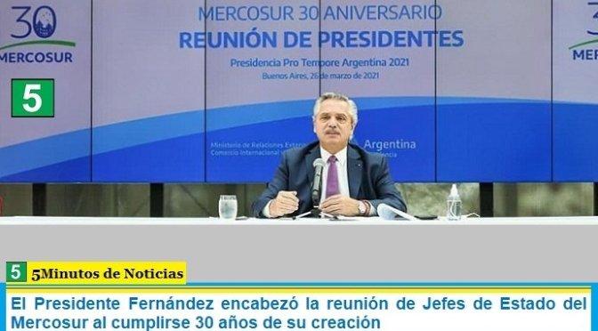 El Presidente Fernández encabezó la reunión de Jefes de Estado del Mercosur al cumplirse 30 años de su creación
