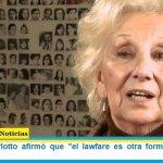 """Estela de Carlotto afirmó que """"el lawfare es otra forma de golpe de Estado"""""""