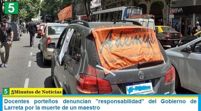 """Docentes porteños denuncian """"responsabilidad"""" del Gobierno de Larreta por la muerte de un maestro"""