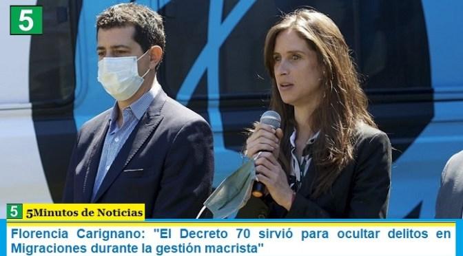 """Florencia Carignano: """"El Decreto 70 sirvió para ocultar delitos en Migraciones durante la gestión macrista"""""""