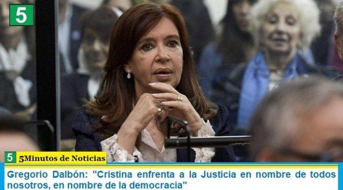 """Gregorio Dalbón: """"Cristina enfrenta a la Justicia en nombre de todos nosotros, en nombre de la democracia"""""""