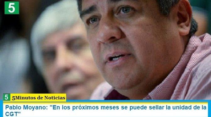 """Pablo Moyano: """"En los próximos meses se puede sellar la unidad de la CGT"""""""