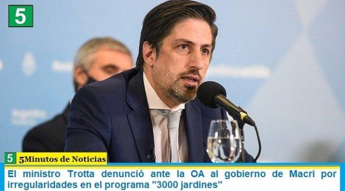 """El ministro Trotta denunció ante la OA al gobierno de Macri por irregularidades en el programa """"3000 jardines"""""""