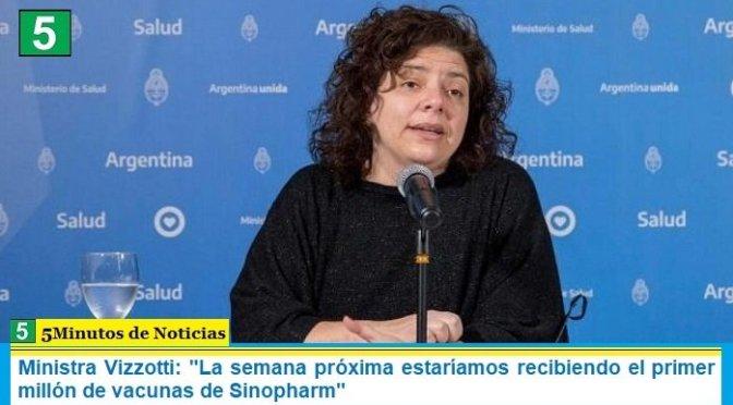 """Ministra Vizzotti: """"La semana próxima estaríamos recibiendo el primer millón de vacunas de Sinopharm"""""""
