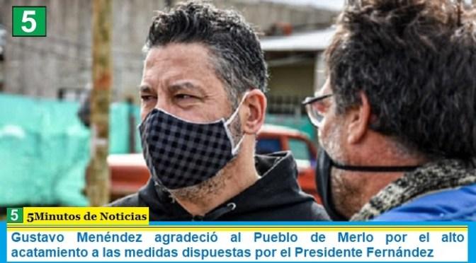 Gustavo Menéndez agradeció al Pueblo de Merlo por el alto acatamiento a las medidas dispuestas por el Presidente Fernández