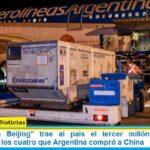La «Operación Beijing» trae al país el tercer millón de vacunas Sinopharm de los cuatro que Argentina compró a China