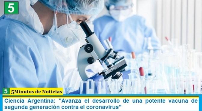 Ciencia Argentina: «Avanza el desarrollo de una potente vacuna de segunda generación contra el coronavirus»