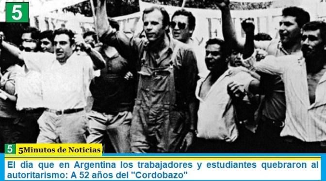 El día que en Argentina los trabajadores y estudiantes quebraron al autoritarismo: A 52 años del «Cordobazo»