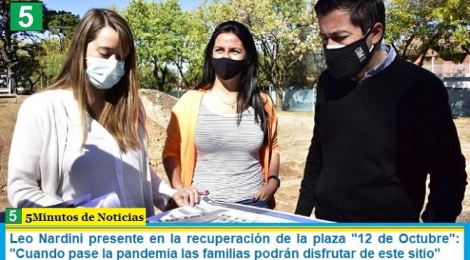 """Leo Nardini presente en la recuperación de la plaza """"12 de Octubre"""": """"Cuando pase la pandemia las familias podrán disfrutar de este sitio"""""""