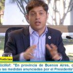 Gobernador Kicillof: «En provincia de Buenos Aires, como siempre, acompañamos las medidas anunciadas por el Presidente»