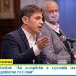 Gobernador Kicillof: «Se cumplirán a rajatabla las medidas de restricción del gobierno nacional»