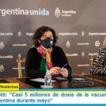 Ministra Vizzotti: «Casi 5 millones de dosis de la vacuna AstraZeneca llegan a la Argentina durante mayo»