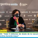 "Ministra Vizzotti: ""Casi 5 millones de dosis de la vacuna AstraZeneca llegan a la Argentina durante mayo"""