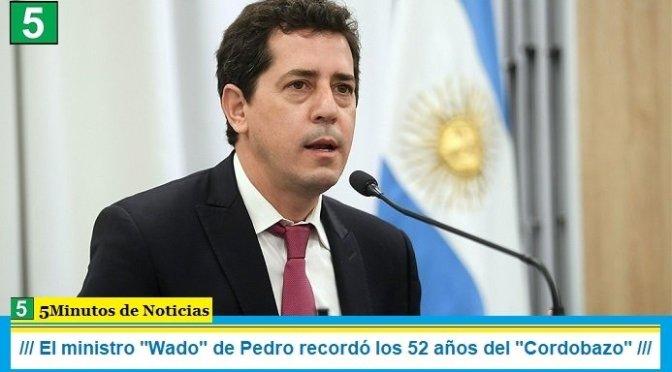 El ministro «Wado» de Pedro recordó los 52 años del «Cordobazo»