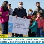 El Presidente Fernández anunció inversiones destinadas a la urbanización de lotes y a créditos para la construcción de viviendas