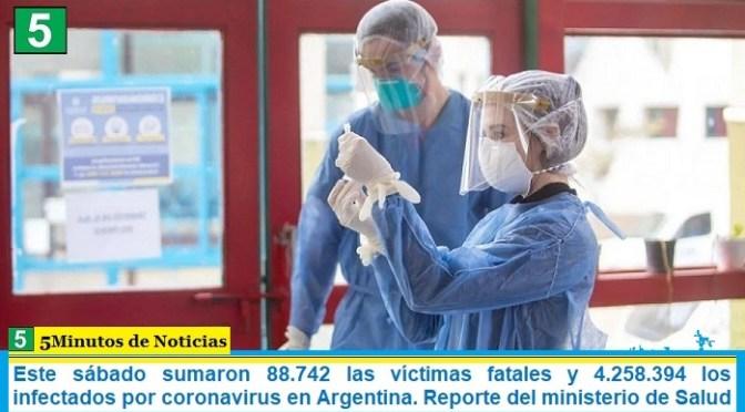 Este sábado sumaron 88.742 las víctimas fatales y 4.258.394 los infectados por coronavirus en Argentina. Reporte del ministerio de Salud