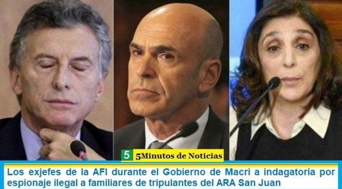 Los exjefes de la AFI durante el Gobierno de Macri a indagatoria por espionaje ilegal a familiares de tripulantes del ARA San Juan