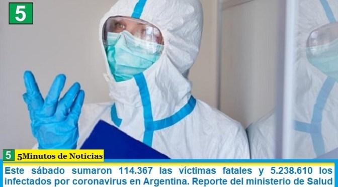 Este sábado sumaron 114.367 las víctimas fatales y 5.238.610 los infectados por coronavirus en Argentina. Reporte del ministerio de Salud
