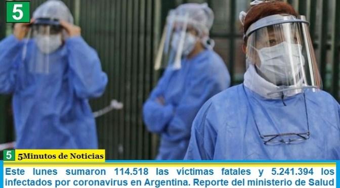 Este lunes sumaron 114.518 las víctimas fatales y 5.241.394 los infectados por coronavirus en Argentina. Reporte del ministerio de Salud