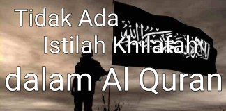 Tidak Ada Istilah Khilafah dalam Al Quran