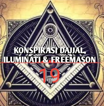 Konspirasi Dajjal, Iluminati dan Freemason – 19