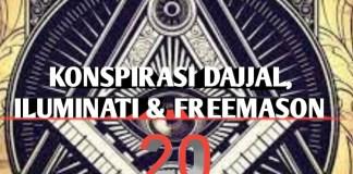 Konspirasi Dajjal, Iluminati dan Freemason – 20