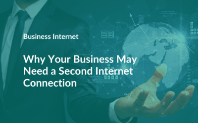 Why Your Business May Need a Second Internet Connection