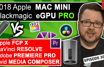 5 THINGS: Blackmagic eGPU Pro & 2018 Mac Mini vs. FCPX, Adobe Premiere Pro, DaVinci Resolve, and Avid Media Composer Thumbnail