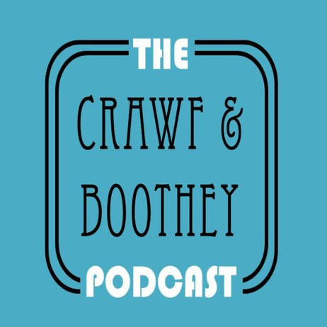 Listen to the Crawf and Boothey Podcast