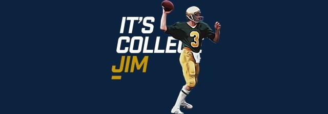 Its College Jim - Joe Montanna