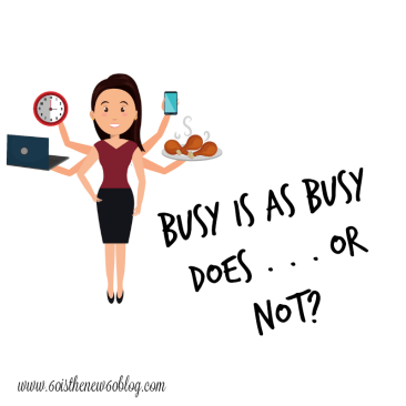 Busy Is As Busy Does