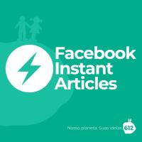 Facebook Instant Articles: páginas mais rápidas e retorno para seu site