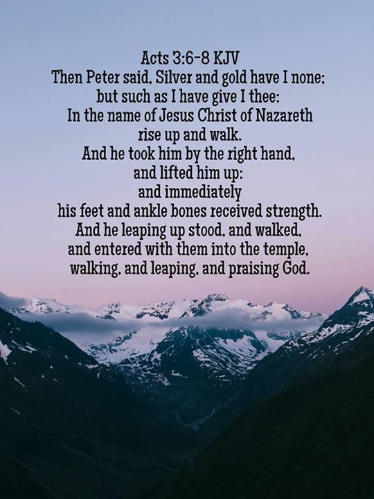 Acts 3:6-11 - KJV - Then Peter said, Silver and gold have