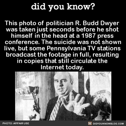 This photo of politician R. Budd Dwyer was taken just seconds before he shot himself in the head at a 1987 press conference. The state of Pennsylvania had discovered its workers overpaid federal taxes due to errors in state withholding, and many...