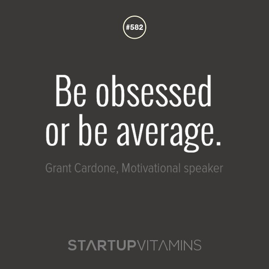 Image result for be obsessed or be average