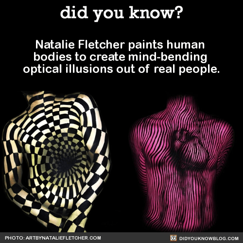 Natalie Fletcher paints human bodies to create mind-bending optical illusions out of real people. Source