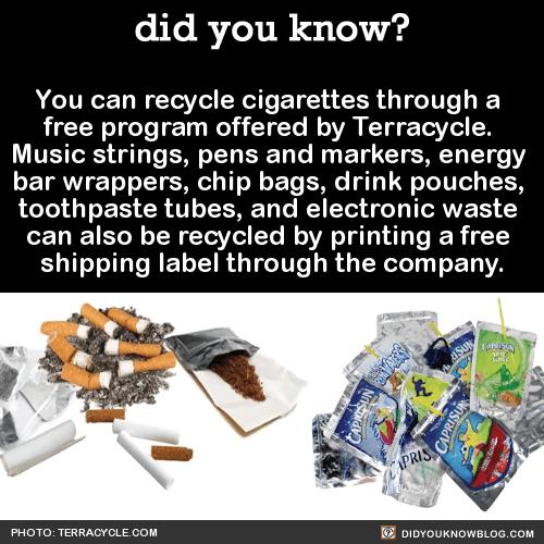 You can recycle cigarettes through a free program offered by Terracycle. Music strings, pens and markers, energy bar wrappers, chip bags, drink pouches, toothpaste tubes, and electronic waste can also be recycled by printing a free shipping label through the company. Source