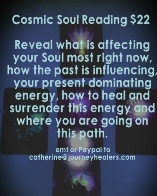 3 Days Only!! Cosmic Soul Reading $22 May 31- June 2 2018Reveal what is affecting your Soul most right and learn to move through the energy so that you can reach where you are wanting to be. Paypal or EMT to catherine@journeyhealers.com. **Readings will be completed in order received. Please allow 1-21 days to receive based on number of orders. #psychicsofinstagram #cardreading #soul #cosmicsoul #movingforward #readersofinstagram #journeyhealers #soulreading #igniteyourlight
