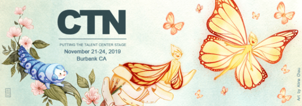 an illustration of a catepillar who turns into a fairy butterfly. Text: CTN, putting the talent center stage. November 21-24, 2019. Burbank, CA
