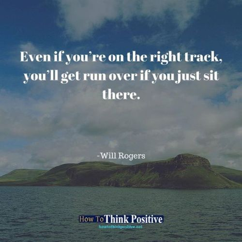 Even If Youre On The Right Track Youll Get Run Over If You