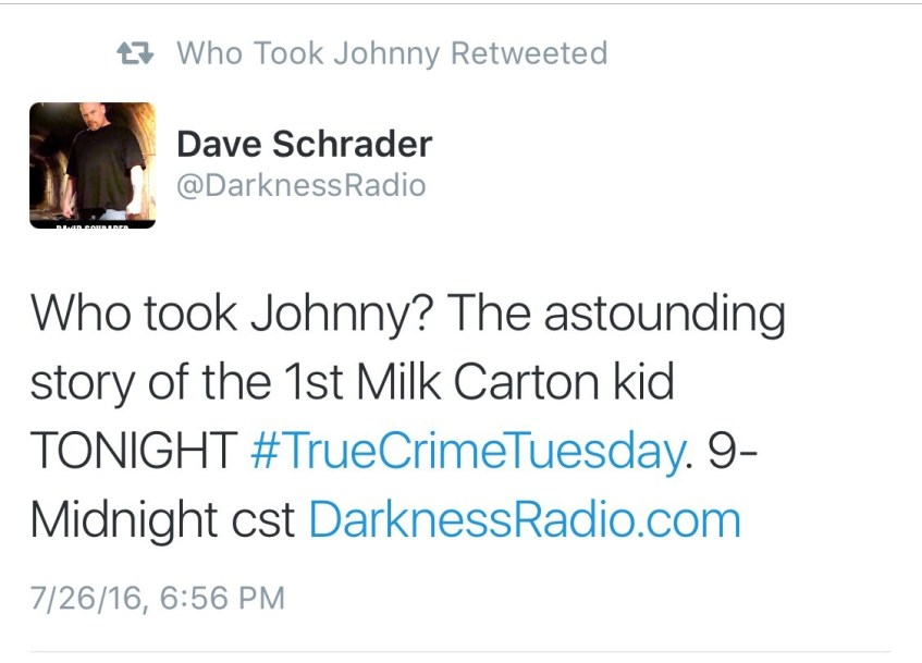 Dave Schrader had a great Darkness Radio show last night for his weekly true crime Tuesday series .. The subject: Who took Johnny Gosch with the guest being the documentarian who created 'Who Took Johnny.' This is an immensely important 'cold case'...