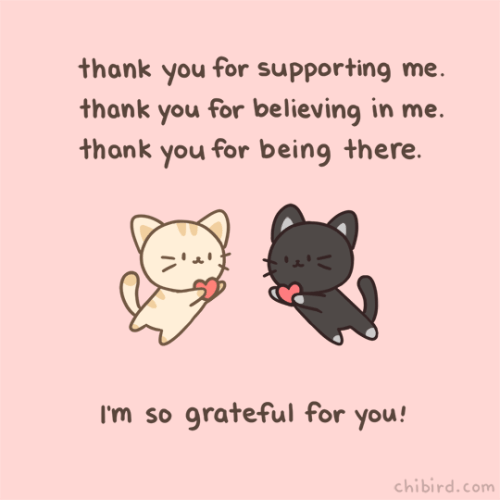Thank you for supporting me, believing in me, and being there! I am so grateful for you! Two cute cats exchange hearts!