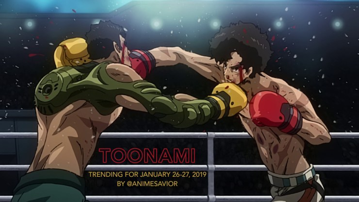 """""You got it all wrong, Pops. I don't give a damn about what happened in the past. This guy's in my way, so I'm going to beat him."" - ""Gearless"" Joe, Megalo Box (Ep. 06) "" The Toonami Trending Rundown for January 26-27, 2019. It's a good night for..."