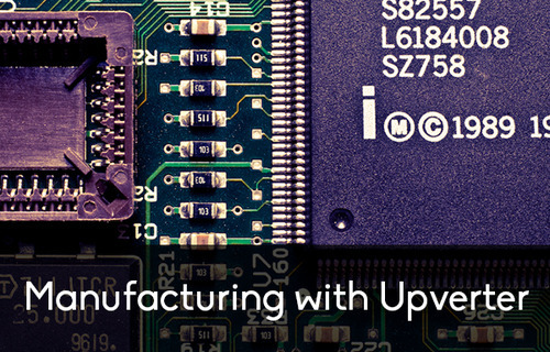 Manufacturing with Upverter