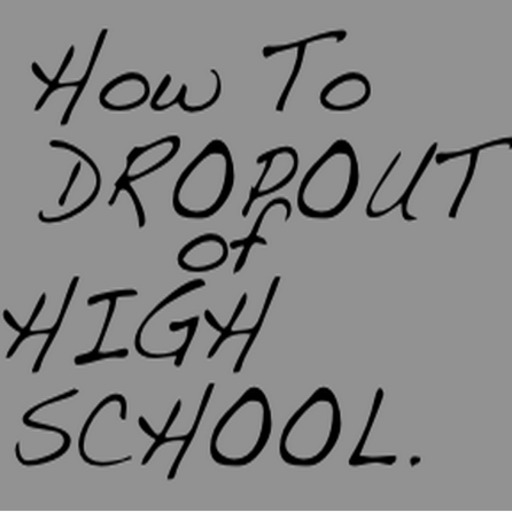How To Drop Out Of High School