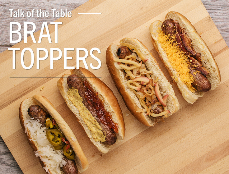 Good Taste  Four new ways to finish off your brat Grilling