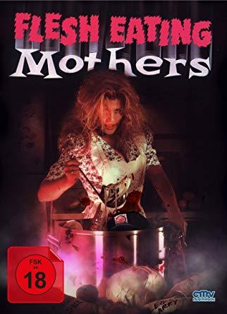 flesh eating mothers – Bad Movies