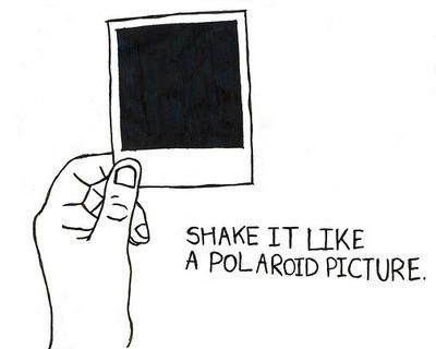 shake it like a polaroid picture on Tumblr